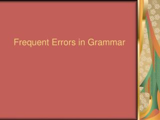 Frequent Errors in Grammar