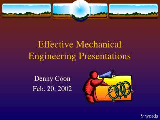 Effective Mechanical Engineering Presentations