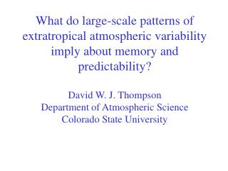 What are the dominant �modes� of extratropical atmospheric variability?