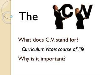 What does C.V. stand for? Why is it important?