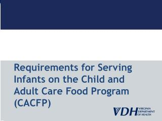 Requirements for Serving Infants on the Child and Adult Care Food Program (CACFP)
