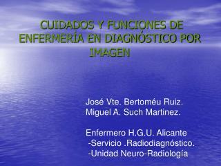 CUIDADOS Y FUNCIONES DE ENFERMERÍA EN DIAGNÓSTICO POR IMAGEN