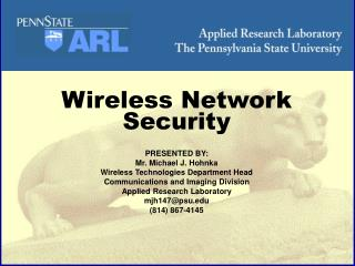 Wireless Network Security PRESENTED BY: Mr. Michael J. Hohnka
