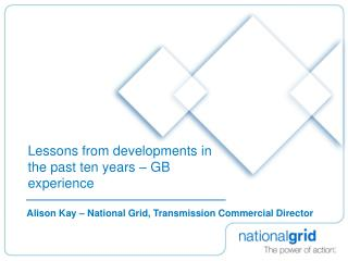 Lessons from developments in the past ten years – GB experience
