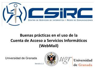 Buenas prácticas en el uso de la  Cuenta de Acceso a Servicios Informáticos ( WebMail )