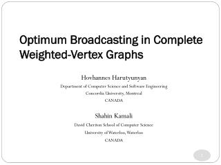 Optimum Broadcasting in Complete Weighted-Vertex Graphs