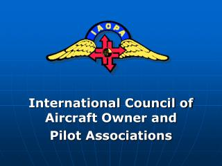 International Council of Aircraft Owner and  Pilot Associations