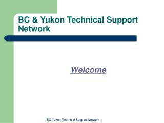 BC & Yukon Technical Support Network