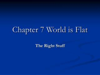 Chapter 7 World is Flat
