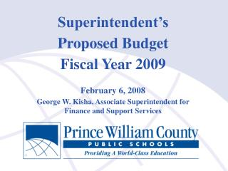 Superintendent's Proposed Budget Fiscal Year 2009 February 6, 2008