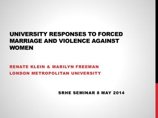 UNIVERSITY RESPONSES TO FORCED MARRIAGE AND VIOLENCE AGAINST WOMEN