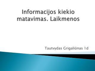 Informacijos kiekio matavimas. Laikmenos