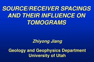 SOURCE/RECEIVER SPACINGS AND THEIR INFLUENCE ON TOMOGRAMS