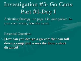 Investigation #3- Go Carts Part #1-Day 1