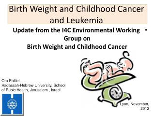 Birth Weight and Childhood Cancer and Leukemia