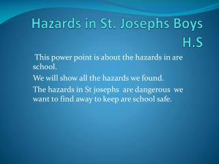 Hazards in St. Josephs  B oys H.S