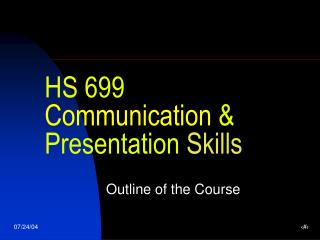 HS 699 Communication & Presentation Skills