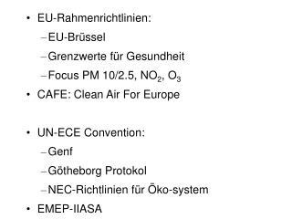EU-Rahmenrichtlinien: EU-Brüssel Grenzwerte für Gesundheit Focus PM 10/2.5, NO 2 , O 3