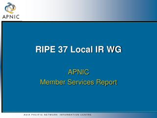 RIPE 37 Local IR WG