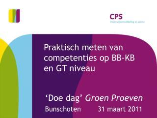 Praktisch meten van competenties op BB-KB en GT niveau