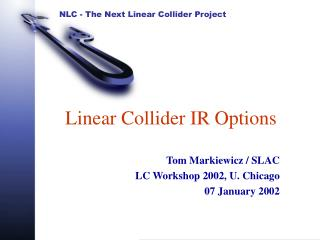 Linear Collider IR Options