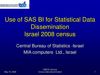 Use of SAS BI for Statistical Data Dissemination Israel 2008 census
