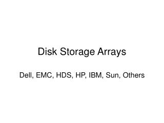 Disk Storage Arrays