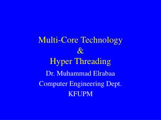 Multi-Core Technology & Hyper Threading