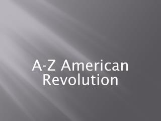 A-Z American Revolution
