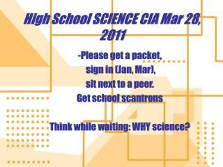 High School SCIENCE CIA Mar 28, 2011