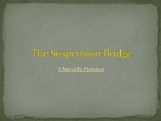 The� Suspension  Bridge