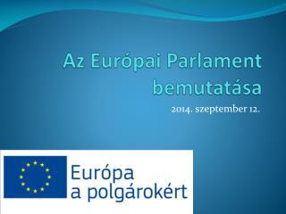 Az Európai Parlament bemutatása
