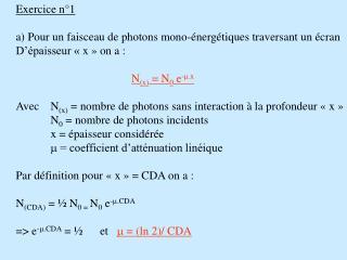 Exercice n°1 a) Pour un faisceau de photons mono-énergétiques traversant un écran