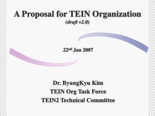 A Proposal for TEIN Organization (draft v2.0)