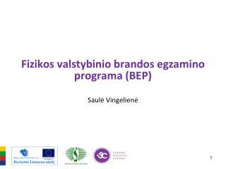 Fizikos valstybinio brandos egzamino programa (BEP)