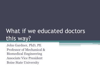 What if we educated doctors this way?
