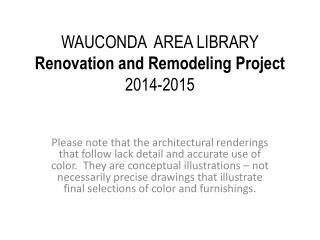 WAUCONDA  AREA  LIBRARY Renovation and Remodeling Project 2014-2015