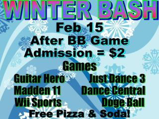 Feb 15 After BB Game Admission = $2