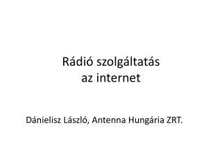 Rádió szolgáltatás az internet