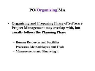 PO( Organizing )MA