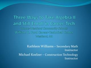 Kathleen Williams –  Secondary Math Instructor