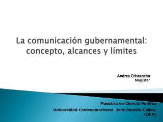 La comunicación gubernamental: concepto, alcances y límites