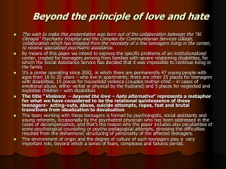 Beyond the principle of love and hate