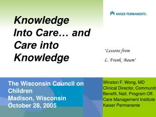 Knowledge  Into Care… and Care into  Knowledge