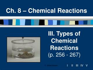 III. Types of Chemical Reactions p. 256 - 267