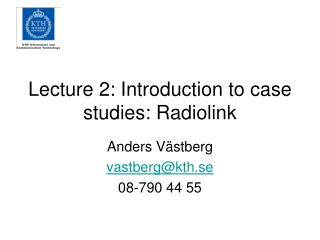 Lecture 2:  Introduction to case  studies:  Radiolink