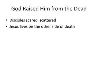 God Raised Him from the Dead