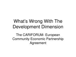 What's Wrong With The Development Dimension