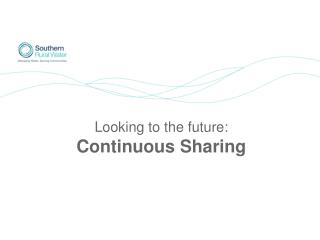 Looking to the future: Continuous Sharing
