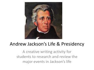 Andrew Jackson's Life & Presidency